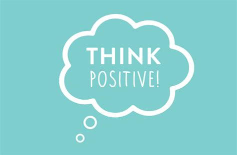 Think Be Positive positive thinking 3 ways it can help you at work