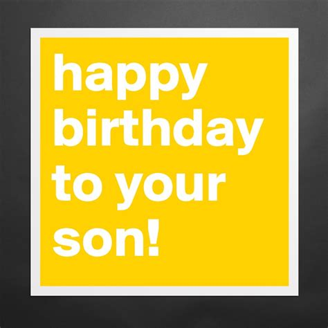 happy birthday to your son museum quality poster