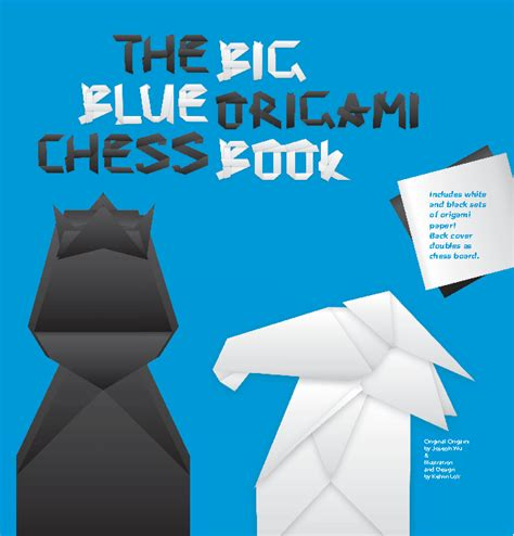 Origami Chess Pieces - the big blue origami chess book by kelvin k lok crafts
