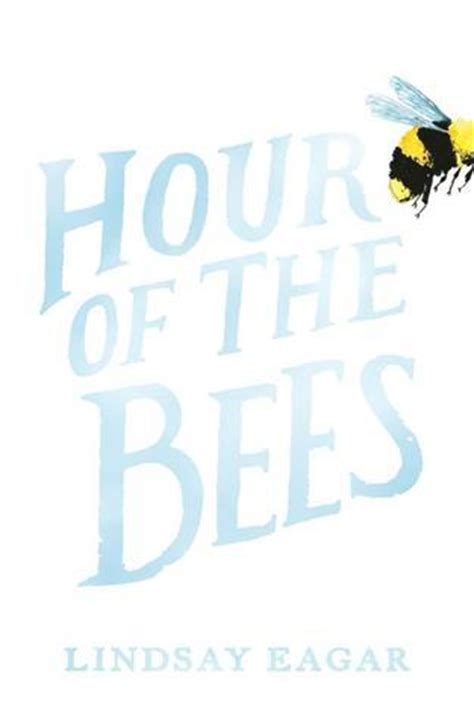 the bee book books hour of the bees by lindsay eagar reviews discussion