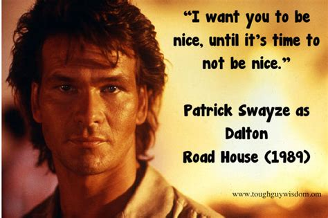 road house quotes i want you to be nice until it s time to not be nice tough guy wisdom