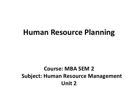 Hrm Project Topics For Mba by Mba Ii Hrm U 2 1 Hrp