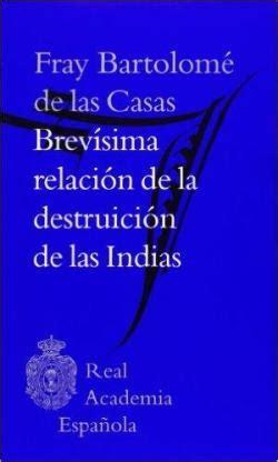 libro brevsima relacin de la brev 237 sima relaci 243 n de la destruici 243 n de las indias babelio