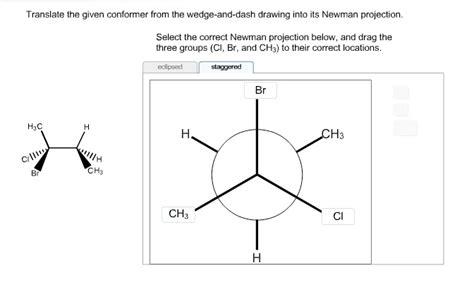Drawing Newman Projections by Solved Translate The Given Conformer From The Wedge And D