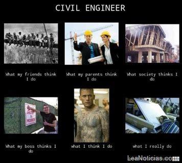 Civil Engineer Meme - esto es lo que piensan los dem 225 s de tu profesi 243 n im 225 genes leanoticias com