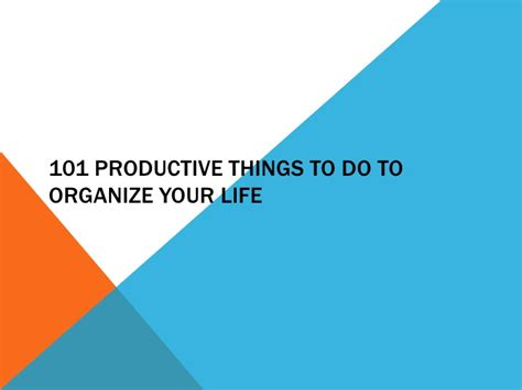 101 productive things to do to organize your
