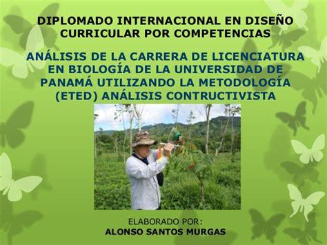 Diseño Curricular Por Competencias Ppt Alonso Santos Murgas An 225 Lis Eted De Lic Biolog 237 A Universidad De Panam 225