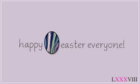 Happy Easter Everyone by Happy Easter Everyone Www Designeightyeight From Us