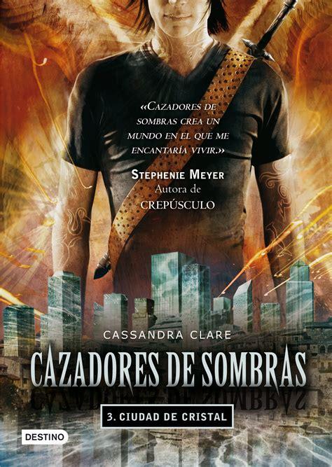 libro cazadores de sombras el cazadores de sombras 3 ciudad de cristal cassandra clare comprar el libro