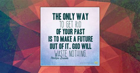 get the past out of the future books 4 ways god uses your past christianquotes info