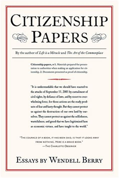 Citizenship Essay by Citizenship Papers By Wendell Berry
