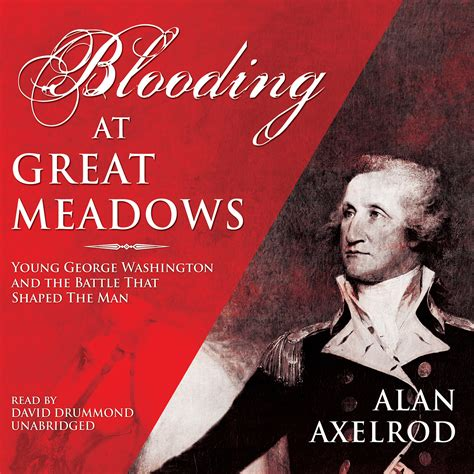 george washington biography audiobook download blooding at great meadows audiobook by alan