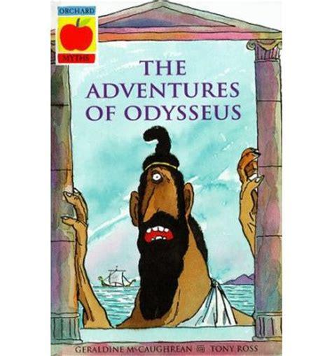 the adventures of odysseus greek myths adventures of odysseus v 2 geraldine mccaughrean tony ross 9781860394348
