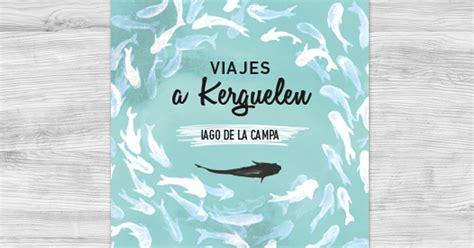 viajes a kerguelen vor 225 gine interna blog literario poetizarte viajes a kerguelen
