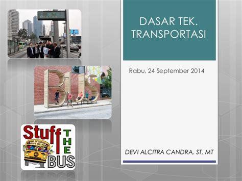 Dasar Dasar Rekayasa Transportasi Jl1 dasar tek trans 2