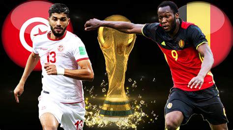 tunisie belgique live coupe du monde 2018
