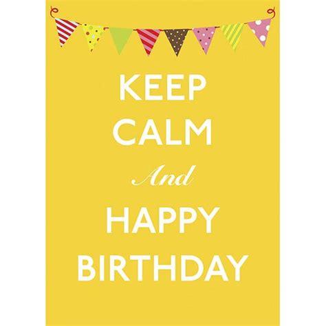 imagenes de keep calm and happy birthday to me keep calm happy birthday birthday card