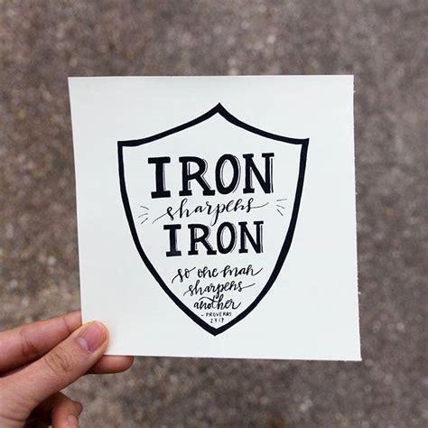 iron sharpens iron tattoo iron sharpens iron quot iron sharpens iron so one