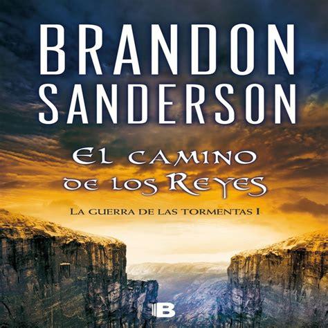 el camino al 18 8467046821 17 el camino de los reyes cap 44 al 46 en la guerra de las tormentas 1 de brandon sanderson