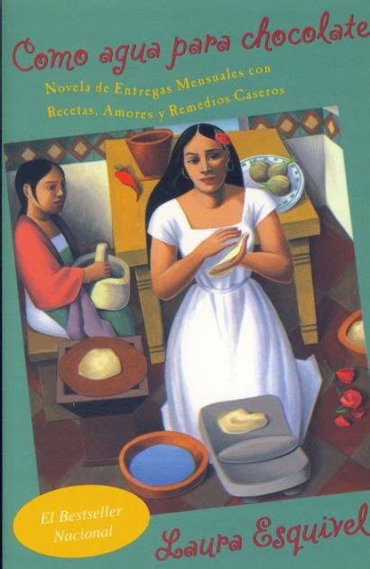 como agua para chocolate 8466329080 como agua para chocolate like water for chocolate by laura esquivel paperback barnes noble 174