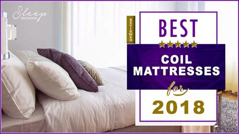 coil mattress reviews guide to picking the best coil mattress