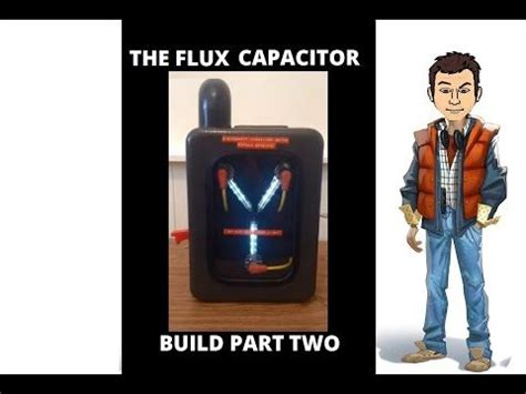 build your own flux capacitor the flux capacitor build tutorial part 2 back to the future watches