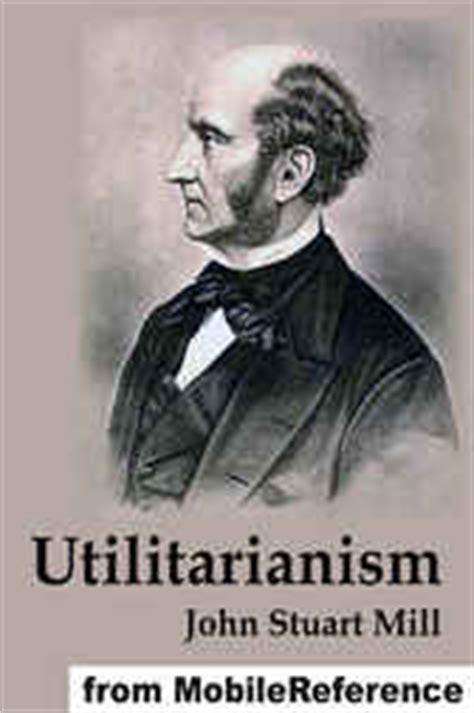 john stuart mill utilitarianism utilitarianism ebook by john stuart mill 9781607782551