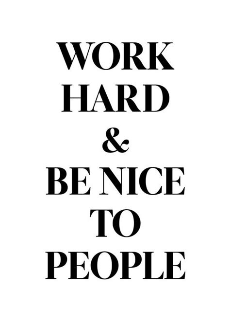 printable work quotes 17 best ideas about be nice on pinterest life motto
