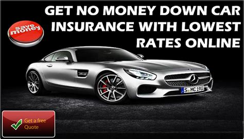 No Money Down Car Insurance Quote Provides Affordable