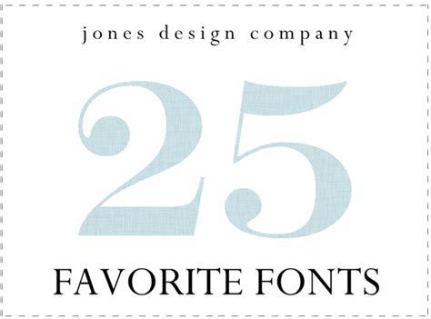 font design company 25 favorite fonts jones design company