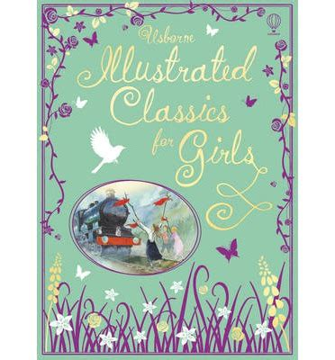 illustrated classics for girls 1409566463 illustrated classics for girls 9781409566465