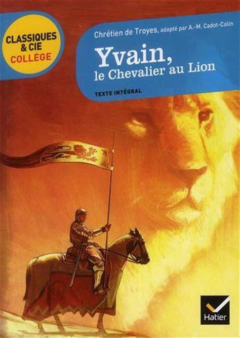 livre yvain le chevalier au lion chr 233 tien de troyes