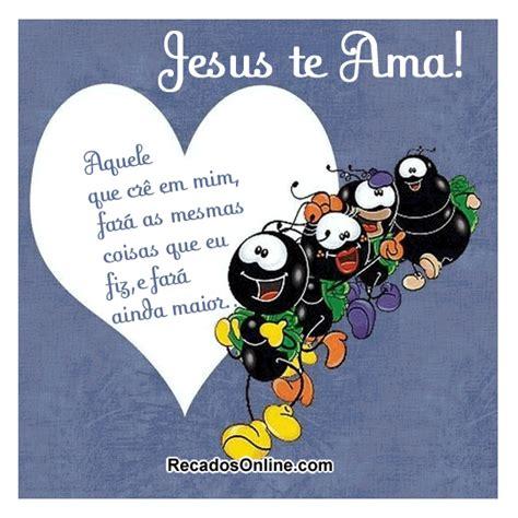 fotos jesus te ama e eu tambem jesus te ama imagens e mensagens recadosonline