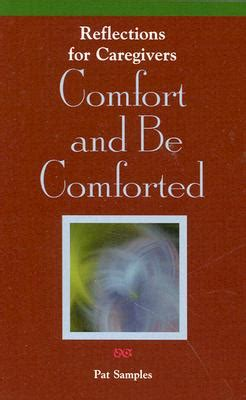 comfort caregivers comfort and be comforted reflections for caregivers