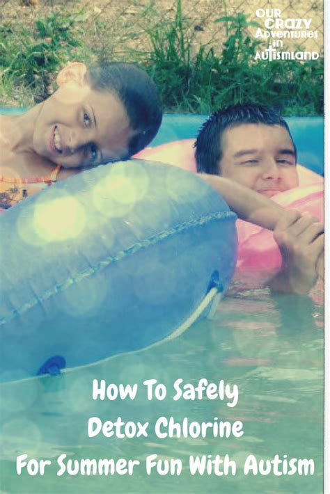 How To Safely Detox by How To Safely Detox Chlorine For Summer With Autism