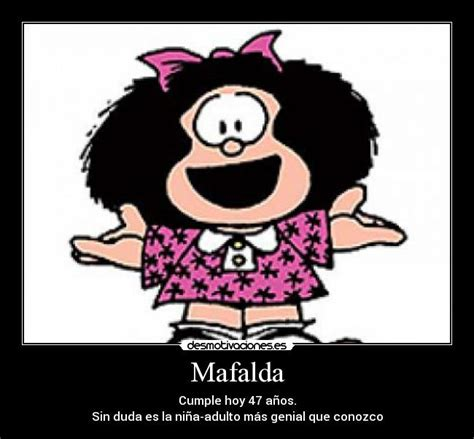 imagenes de ironias de mafalda mafalda desmotivaciones