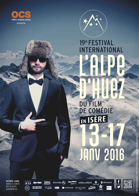 film comedie francais 2016 festival de l alpe d huez 2016 en route pour la com 233 die