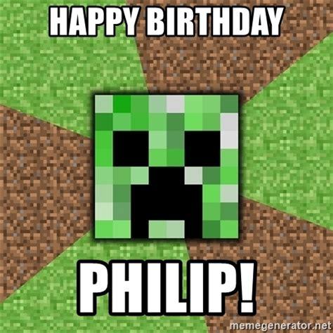 Minecraft Creeper Meme - happy birthday philip minecraft creeper meme generator