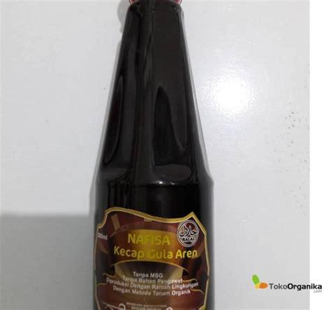 Nafisa Kecap Gula Aren Alami detil produk kecap organically grown gula aren