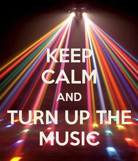 dance tutorial turn up the music 154 best images about keep calm on pinterest keep calm