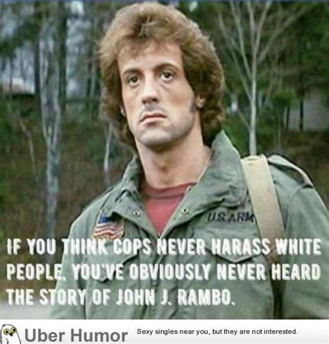 Rambo Meme - police harassment funny pictures quotes pics photos