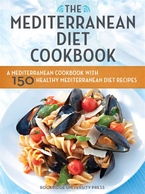 mediterranean diet cookbook with 100 best healthy food recipes meal plan to lose weight books the mediterranean diet cookbook ebook a mediterranean