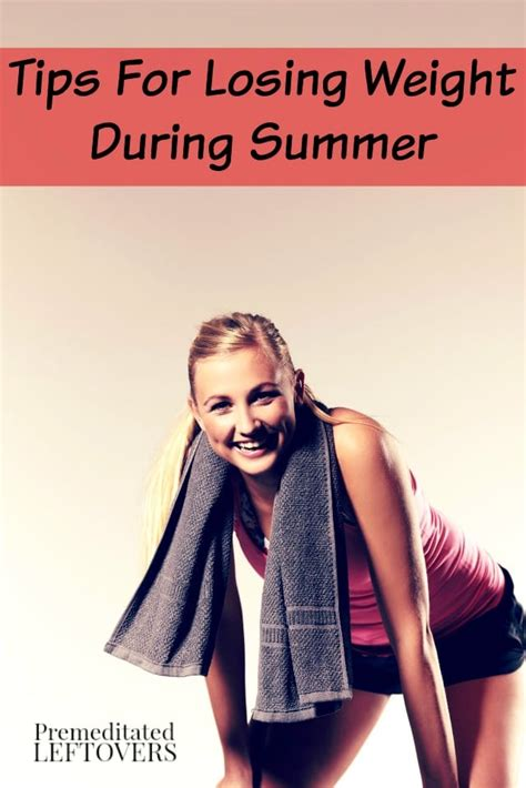 7 Loss Tips For Summer by Tips For Losing Weight During Summer