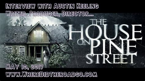 the house on pine street movie the house on pine street with austin keeling may 10 2017