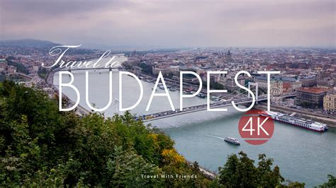 travel to budapest hungary in 4k