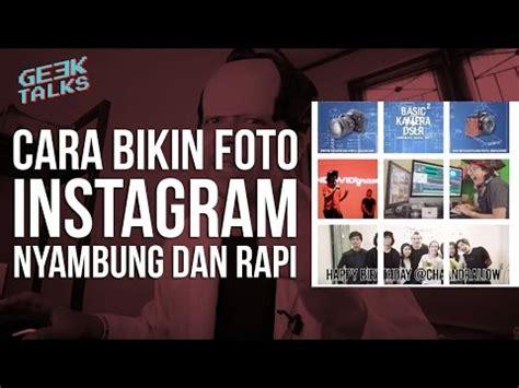 membuat instagram rapi cara membuat video instagram ala sikonyols lengkap