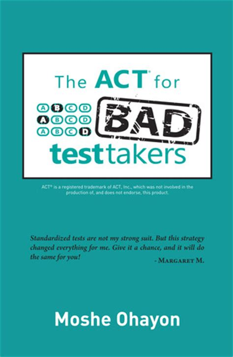 bad takes the test books the act for bad test takers by moshe ohayon reviews
