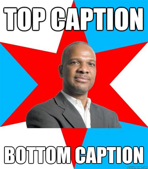 Caption Your Own Meme - top caption bottom caption mayor walls quickmeme