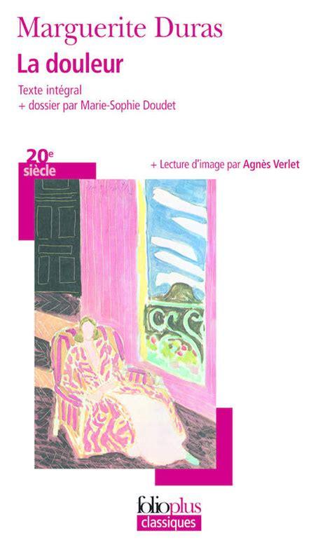 la douleur folio 2070387046 livre la douleur marguerite duras folio folioplus classiques 9782070441099 leslibraires fr