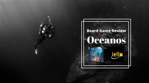 Oceanos Boad board review oceanos reading and gaming for justice